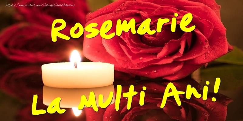 Felicitari de Ziua Numelui - Rosemarie La Multi Ani!