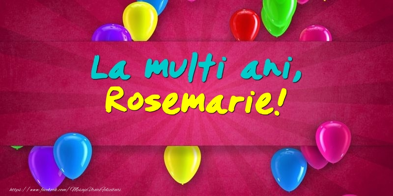 Felicitari de Ziua Numelui - La multi ani, Rosemarie!