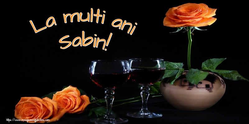 Felicitari de Ziua Numelui - La multi ani Sabin!