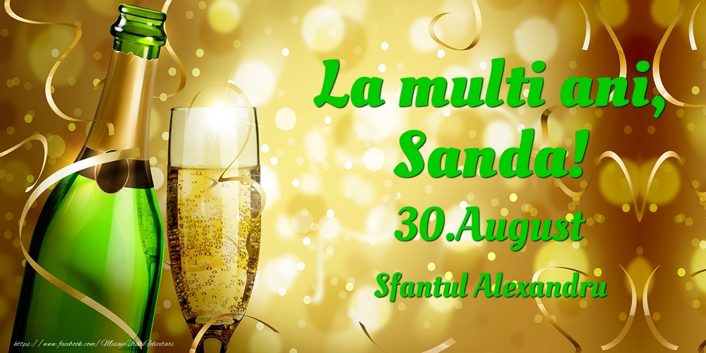Felicitari de Ziua Numelui - La multi ani, Sanda! 30.August - Sfantul Alexandru
