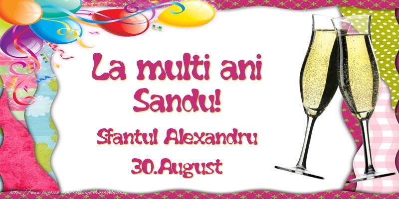 Felicitari de Ziua Numelui - La multi ani, Sandu! Sfantul Alexandru - 30.August