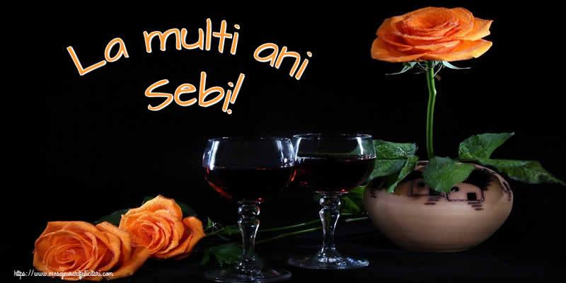 Felicitari de Ziua Numelui - La multi ani Sebi!