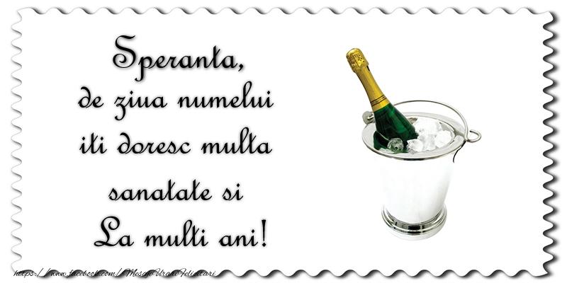 Felicitari de Ziua Numelui - Speranta de ziua numelui iti doresc multa sanatate si La multi ani!
