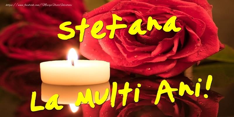 Felicitari de Ziua Numelui - Stefana La Multi Ani!