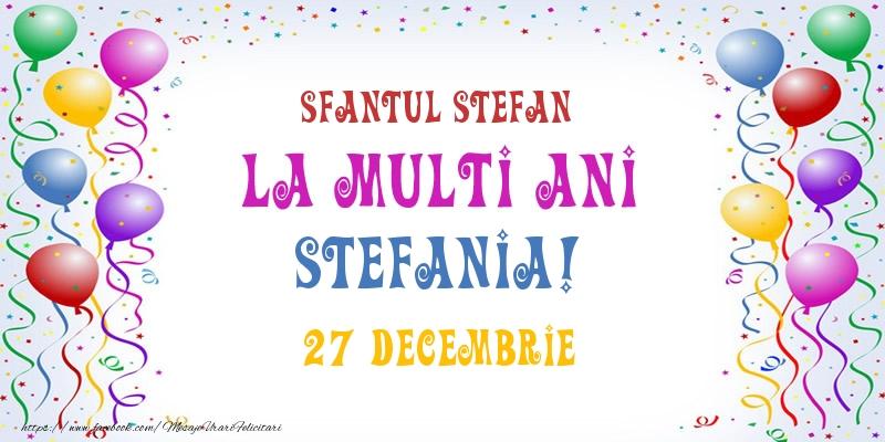 Felicitari de Ziua Numelui - La multi ani Stefania! 27 Decembrie