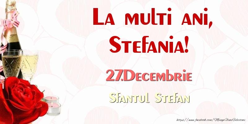 Felicitari de Ziua Numelui - La multi ani, Stefania! 27.Decembrie Sfantul Stefan