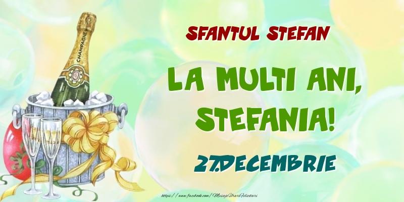 Felicitari de Ziua Numelui - Sfantul Stefan La multi ani, Stefania! 27.Decembrie