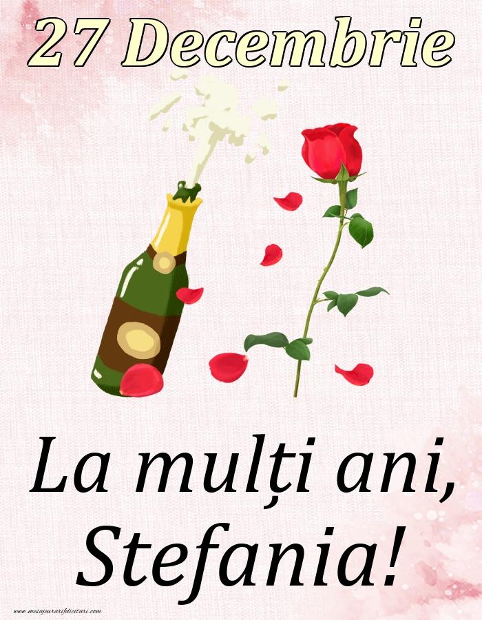 Felicitari de Ziua Numelui - La mulți ani, Stefania! - 27 Decembrie