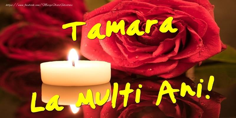Felicitari de Ziua Numelui - Tamara La Multi Ani!