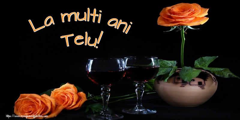 Felicitari de Ziua Numelui - La multi ani Telu!