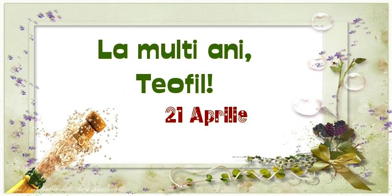 Felicitari de Ziua Numelui - La multi ani, Teofil! 21 Aprilie