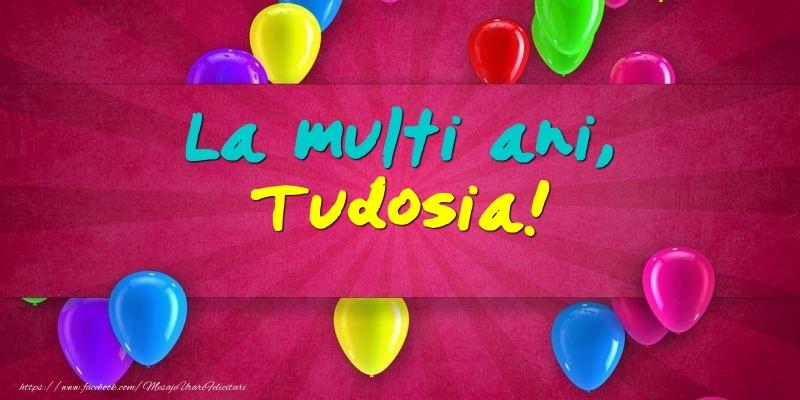 Felicitari de Ziua Numelui - La multi ani, Tudosia!