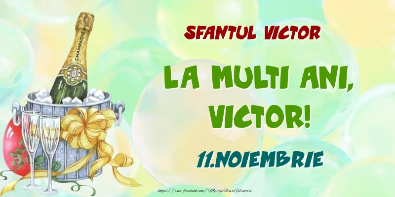 Felicitari de Ziua Numelui - Sfantul Victor La multi ani, Victor! 11.Noiembrie