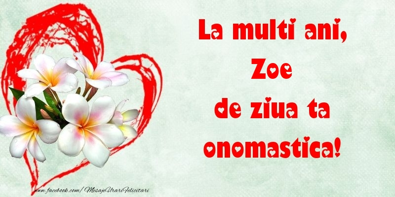 Felicitari de Ziua Numelui - La multi ani, de ziua ta onomastica! Zoe