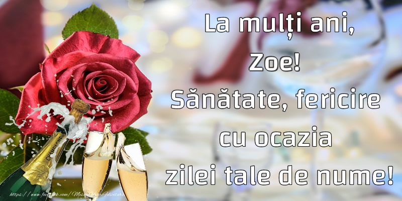 Felicitari de Ziua Numelui - La mulți ani, Zoe! Sănătate, fericire cu ocazia zilei tale de nume!