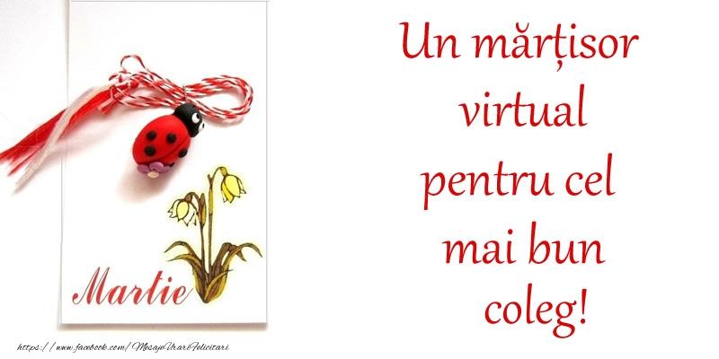 Felicitari de 1 Martie pentru Coleg - Un mărțisor virtual pentru cel mai bun coleg!