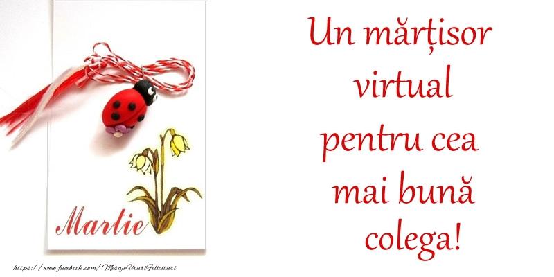 Felicitari de 1 Martie pentru Colega - Un mărțisor virtual pentru cea mai bună colega!