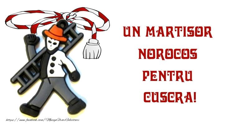 Felicitari de 1 Martie pentru Cuscra - Un martisor norocos pentru cuscra!