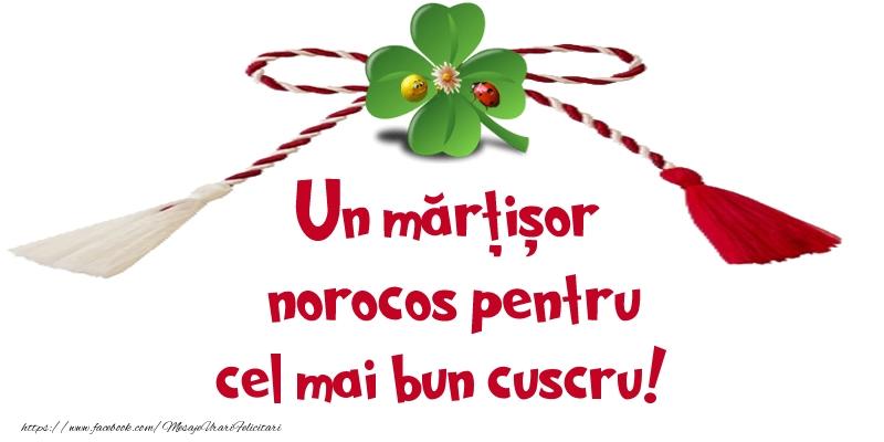 Felicitari de 1 Martie pentru Cuscru - Un mărțișor norocos pentru cel mai bun cuscru!