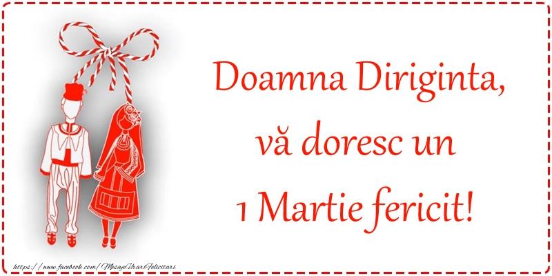 Felicitari de 1 Martie pentru Diriginta - Doamna diriginta, vă doresc un 1 Martie fericit!