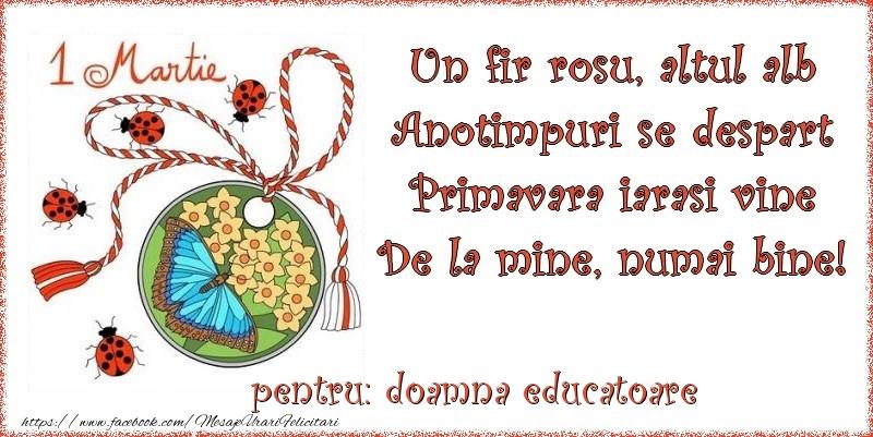 Felicitari de 1 Martie pentru Educatoare - Un fir rosu, altul alb ... Pentru doamna educatoare!