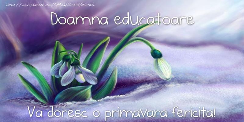 Felicitari de 1 Martie pentru Educatoare - Doamna educatoare va doresc o primavara fericita!
