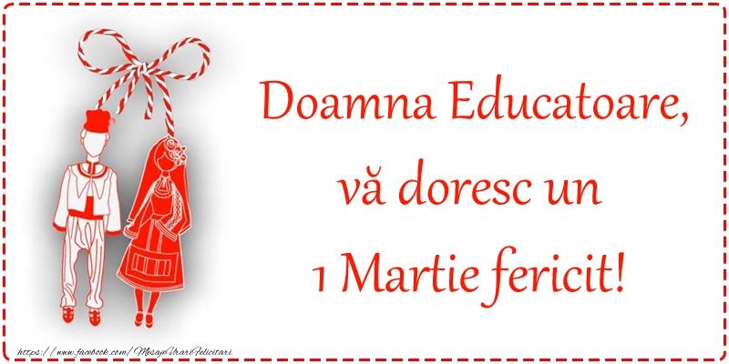Felicitari de 1 Martie pentru Educatoare - Doamna educatoare, vă doresc un 1 Martie fericit!