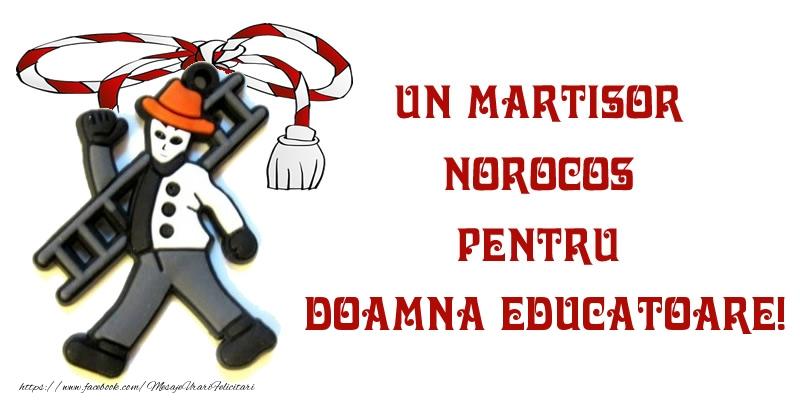 Felicitari de 1 Martie pentru Educatoare - Un martisor norocos pentru doamna educatoare!