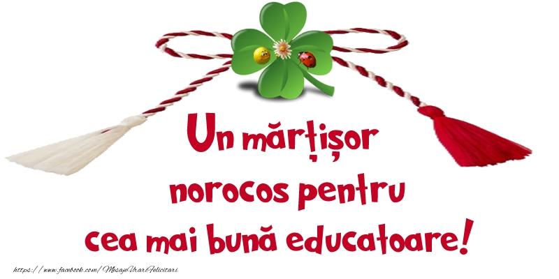 Felicitari de 1 Martie pentru Educatoare - Un mărțișor norocos pentru cea mai bună educatoare!
