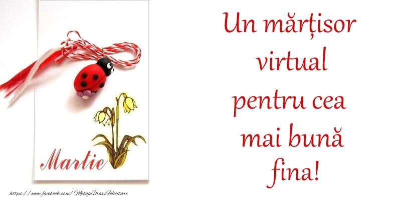 Felicitari de 1 Martie pentru Fina - Un mărțisor virtual pentru cea mai bună fina!