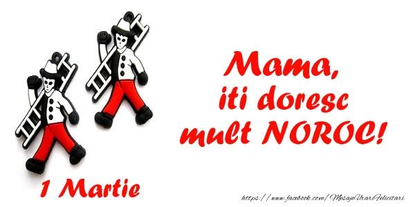 Felicitari de 1 Martie pentru Mama - Mama iti doresc mult NOROC!