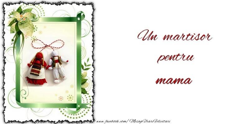Felicitari de 1 Martie pentru Mama - Un martisor pentru mama