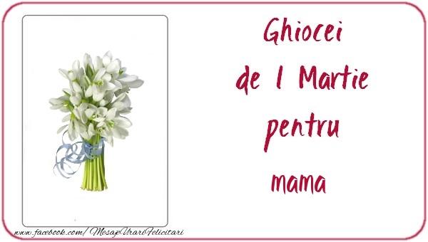 Felicitari de 1 Martie pentru Mama - Ghiocei de 1 Martie pentru mama