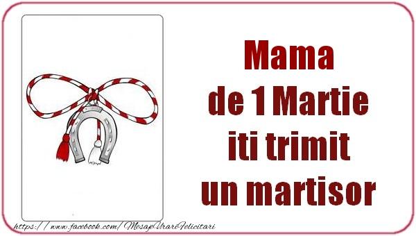 Felicitari de 1 Martie pentru Mama - Mama de 1 Martie  iti trimit  un martisor