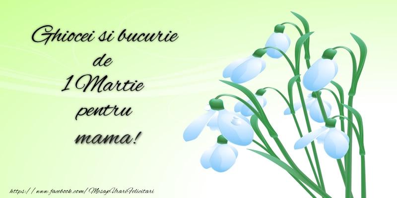 Felicitari de 1 Martie pentru Mama - Ghiocei si bucurie de 1 Martie pentru mama!