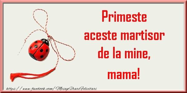 Felicitari de 1 Martie pentru Mama - Primeste aceste martisor de la mine, mama