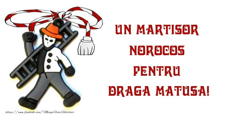 Felicitari de 1 Martie pentru Matusa - Un martisor norocos pentru draga matusa!