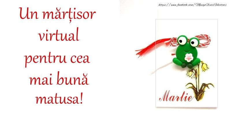 Felicitari de 1 Martie pentru Matusa - Un mărțisor virtual pentru cea mai bună matusa!
