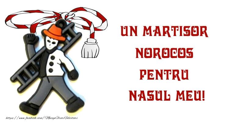 Felicitari de 1 Martie pentru Nas - Un martisor norocos pentru nasul meu!