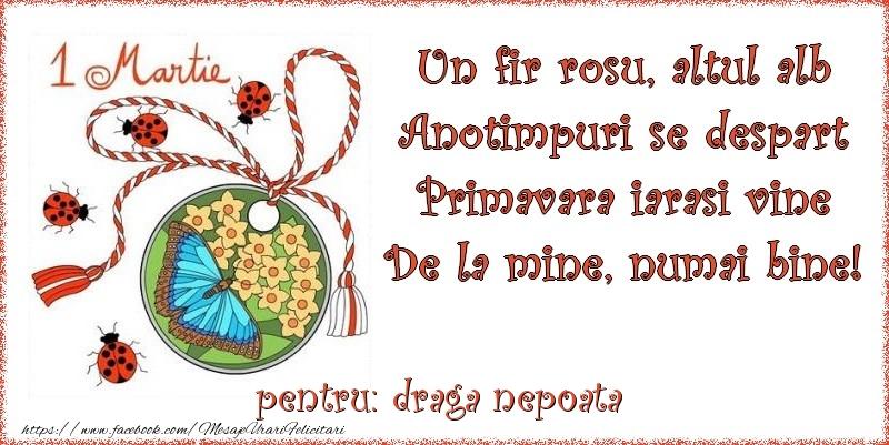 Felicitari de 1 Martie pentru Nepoata - Un fir rosu, altul alb ... Pentru draga nepoata!