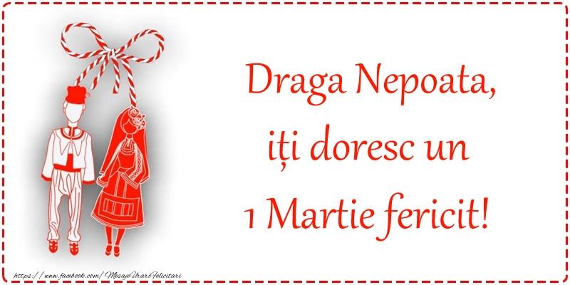 Felicitari de 1 Martie pentru Nepoata - Draga nepoata, iți doresc un 1 Martie fericit!