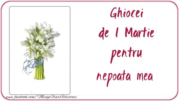 Felicitari de 1 Martie pentru Nepoata - Ghiocei de 1 Martie pentru nepoata mea