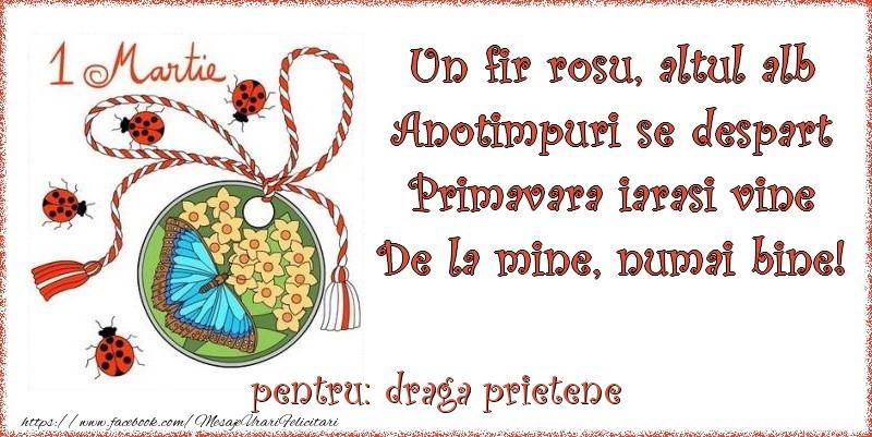Felicitari de 1 Martie pentru Prieten - Un fir rosu, altul alb ... Pentru draga prietene!