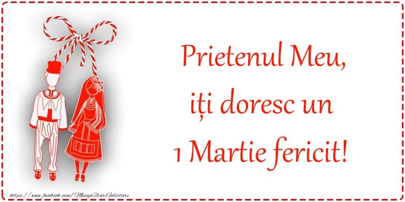 Felicitari de 1 Martie pentru Prieten - Prietenul meu, iți doresc un 1 Martie fericit!