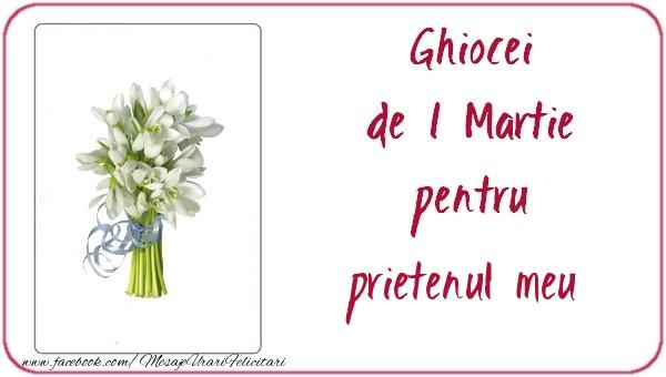 Felicitari de 1 Martie pentru Prieten - Ghiocei de 1 Martie pentru prietenul meu