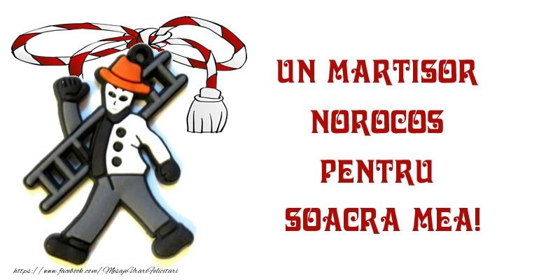 Felicitari de 1 Martie pentru Soacra - Un martisor norocos pentru soacra mea!