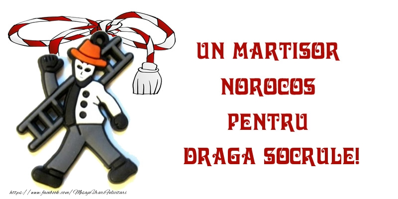 Felicitari de 1 Martie pentru Socru - Un martisor norocos pentru draga socrule!