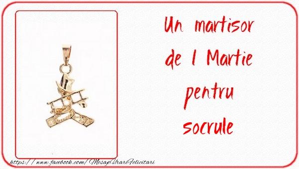 Felicitari de 1 Martie pentru Socru - Un martisor pentru socrule