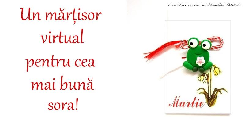 Felicitari de 1 Martie pentru Sora - Un mărțisor virtual pentru cea mai bună sora!
