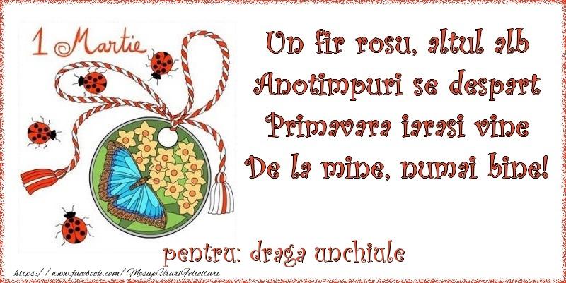 Felicitari de 1 Martie pentru Unchi - Un fir rosu, altul alb ... Pentru draga unchiule!